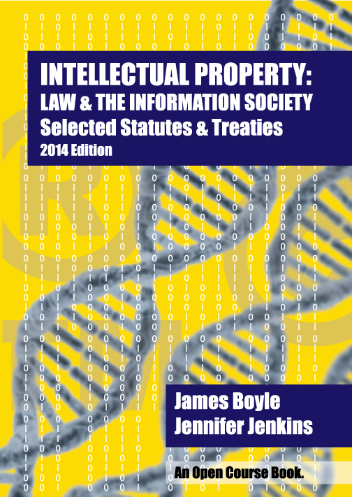 Intellectual Property: Law & the Information Society - Statutes and Treaties (2014 Edition) and link to purchase at Amazon.com