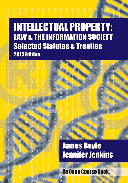 Intellectual Property: Law & the Information Society - Statutes and Treaties (2015 Edition) and link to purchase at Amazon.com