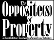 The Opposite(s) of Property: A Workshop
