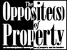 The Opposite(s) of Property