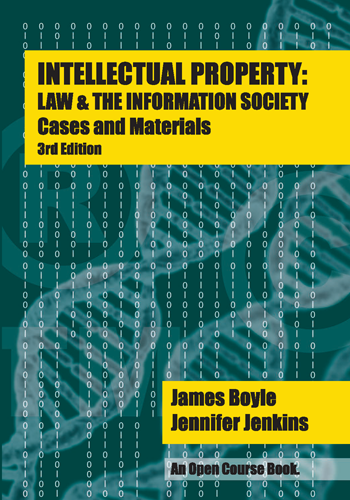 Cover of Intellectual Property: Law & the Information Society: Cases and Materials, Third Edition, and link to purchase at Amazon.com