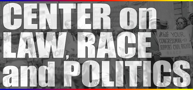 Center on Law, Race and Politics