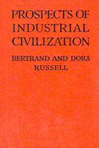Bertrand and Dora Russell, The Prospects of Industrial Civilization book cover