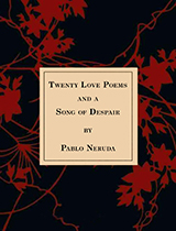 Pablo Neruda, 'Twenty Love Poems and a Song of Despair' book cover