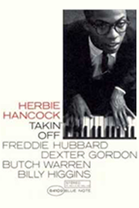 Watermelon Man, Herbie Hancock (from his first album, Takin' Off)