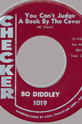 You Can't Judge a Book by the Cover, by Willie Dixon, performed by Bo Diddley