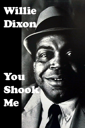 You Shook Me, Willie Dixon