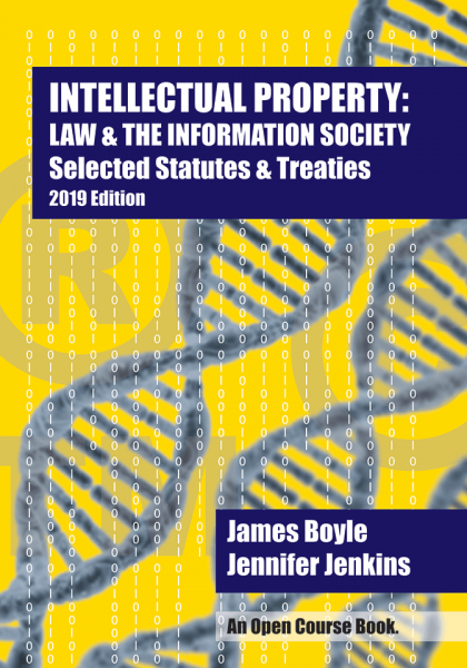 Cover of Intellectual Property: Law & the Information Society—Selected Statutes and Treaties, 2019 Edition