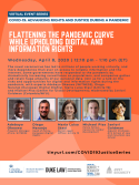 VIRTUAL -- COVID-19: Advancing Rights and Justice During a Pandemic -- Flattening the Pandemic Curve While Upholding Digital and Information Rights