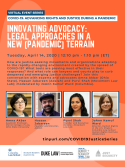 VIRTUAL -- COVID-19: Advancing Rights and Justice During a Pandemic -- Innovating Advocacy: Legal Approaches in a New [Pandemic] Terrain