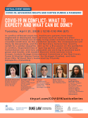 VIRTUAL -- COVID-19: Advancing Rights and Justice During a Pandemic -- COVID-19 in Conflict: What to Expect? And What Can be Done?
