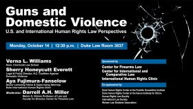 Guns and Domestic Violence: U.S. and International Human Rights Law Perspectives | Oct. 14, 2019 | 12:30 pm | Duke Law Room 3037